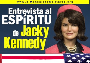 Entrevista al espíritu de Jacqueline Kennedy