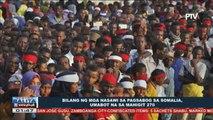 GLOBALITA: Bilang ng mga nasawi sa pagsabog sa Somalia, umabot  na sa mahigit 270; Mga namatay sa California umabot na s