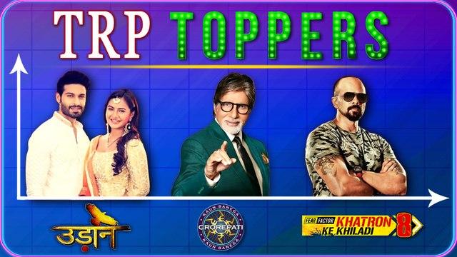Khatron Ke Khiladi, Kaun Banega Crorepati, Udann  TRP Toppers Of The Week