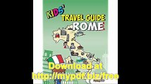Kids' Travel Guide - Rome The fun way to discover Rome - especially for kids (Kids' Travel Guide series)