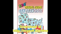 Kids' Travel Guide - San Francisco The fun way to discover San Francisco-especially for kids (Kids' Travel Guide Series)