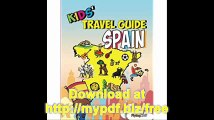 Kids' Travel Guide - Spain The fun way to discover Spain - especially for kids (Kids' Travel Guide series)