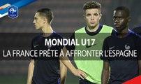 U17, Coupe du Monde Inde 2017, La France prête à affronter l'Espagne, reportage I FFF 2017