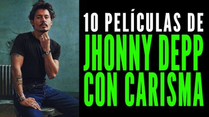 Las 10 mejores películas de Johnny Depp que demuestran su carisma
