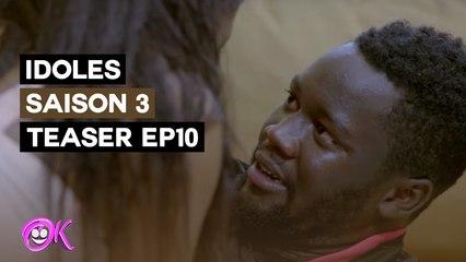 IDOLES - SAISON 3 : Bande-annonce EPISODE 10