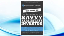 Download PDF The Book on Tax Strategies for the Savvy Real Estate Investor: Powerful techniques anyone can use to deduct more, invest smarter, and pay far less to the IRS! FREE