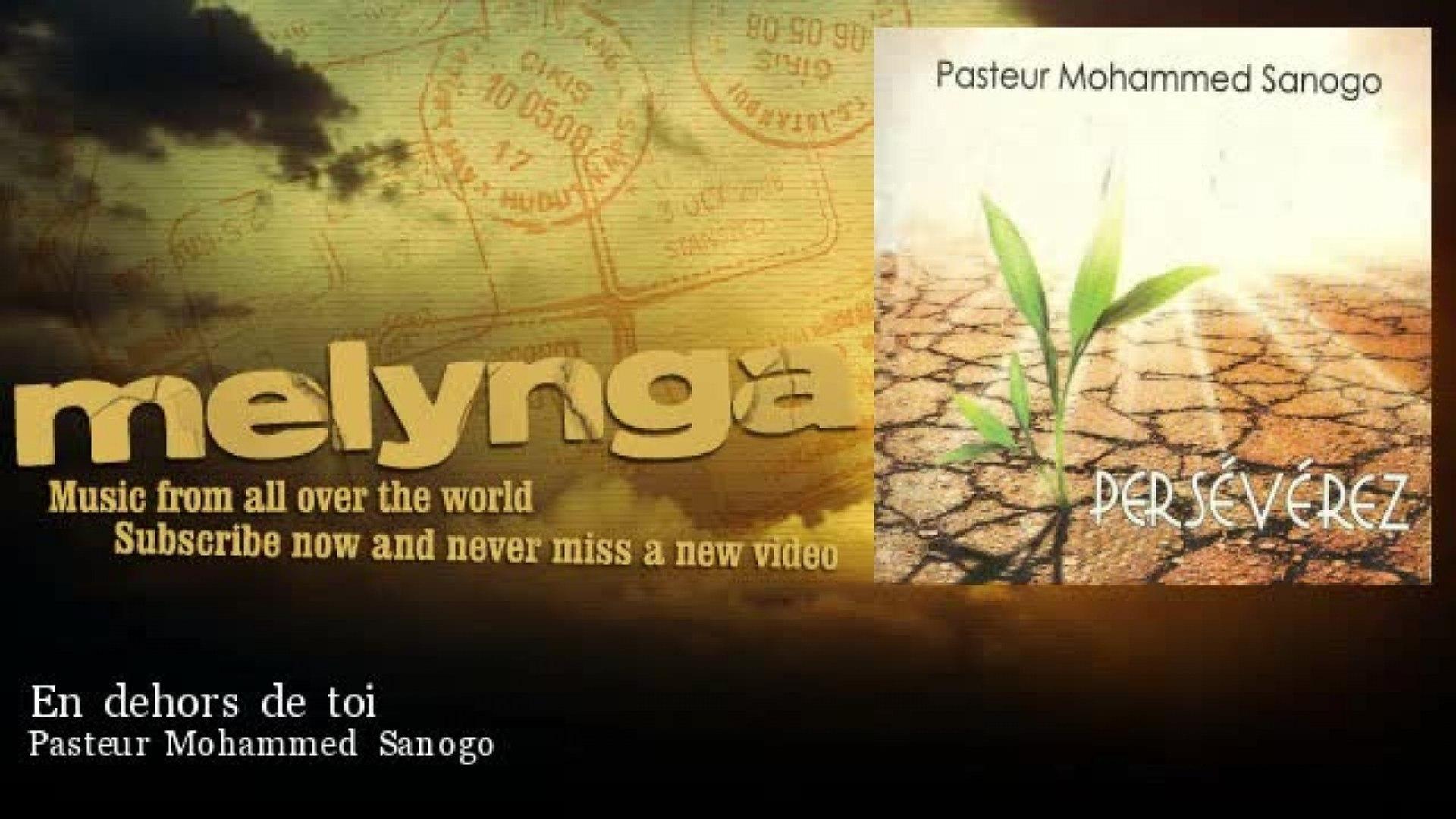 Pasteur Mohammed Sanogo - En dehors de toi