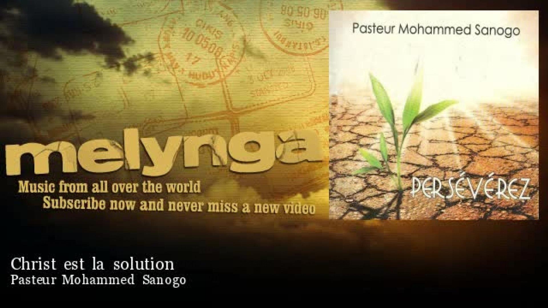 Pasteur Mohammed Sanogo - Christ est la solution