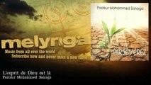 Pasteur Mohammed Sanogo - L'esprit de Dieu est là