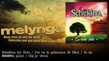Schekina - Schekina for Ever / J'ai vu la puissance de Dieu / Je ne mourrai point / Oui je vivrai
