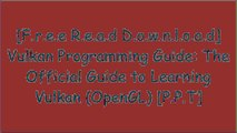 [QLd4o.[F.r.e.e] [R.e.a.d] [D.o.w.n.l.o.a.d]] Vulkan Programming Guide: The Official Guide to Learning Vulkan (OpenGL) by Graham Sellers, John KessenichJason GregoryParminder SinghFrank Luna T.X.T