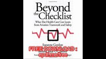 Beyond the Checklist What Else Health Care Can Learn from Aviation Teamwork and Safety (The Culture and Politics of Heal