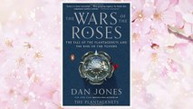 Download PDF The Wars of the Roses: The Fall of the Plantagenets and the Rise of the Tudors FREE