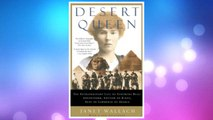 Download PDF Desert Queen: The Extraordinary Life of Gertrude Bell: Adventurer, Adviser to Kings, Ally of Lawrence of Arabia FREE