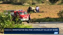 PERSPECTIVES | Investigative Maltese journalist killed by bomb | Wednesday, October 18th 2017
