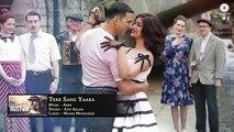 Tere Sang Yaara - FULL SONG | Rustom | Akshay Kumar & Ileana Dcruz | Arko Ft. Atif Aslam| Manoj M