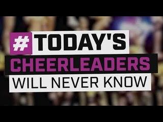 #TodaysCheerleadersWillNeverKnow