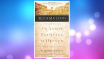 Download PDF Rich Mullins: A Devotional Biography: An Arrow Pointing to Heaven FREE