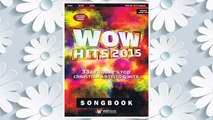 Download PDF Wow Hits 2015 33 Of Today'S Top Christian Artists & Hits FREE