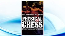 Download PDF Physical Chess: My Life in Catch-As-Catch-Can Wrestling FREE