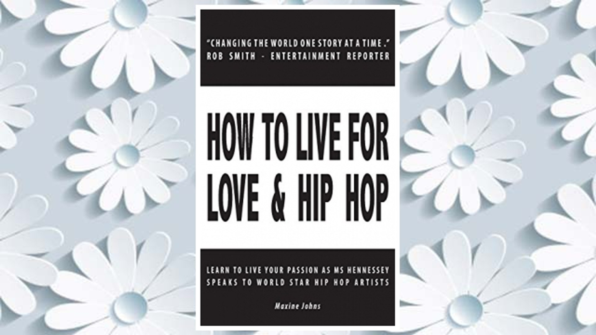 Download PDF How to Live for Love & Hip Hop: Learn to Live Your Passion as Ms. Hennessey Speaks
