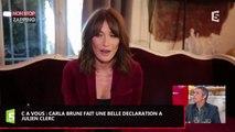Carla Bruni fan de Julien Clerc, elle lui fait une belle déclaration dans C à Vous (Vidéo)