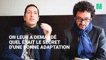 On a demandé à Stéphane et David Foenkinos quel était le secret d'une bonne adaptation?