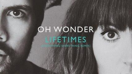 Oh Wonder - Lifetimes