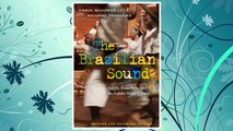 Download PDF The Brazilian Sound: Samba, Bossa Nova, and the Popular Music of Brazil FREE
