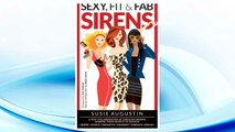 Download PDF Sexy, Fit & Fab Sirens: A Sexy Collaboration of Fabulous Women Sharing Their Secrets to Success FREE