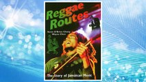 Download PDF Reggae Routes: The Story of Jamaican Music FREE