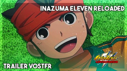 Inazuma Eleven Reloaded - Trailer VOSTFR - HD