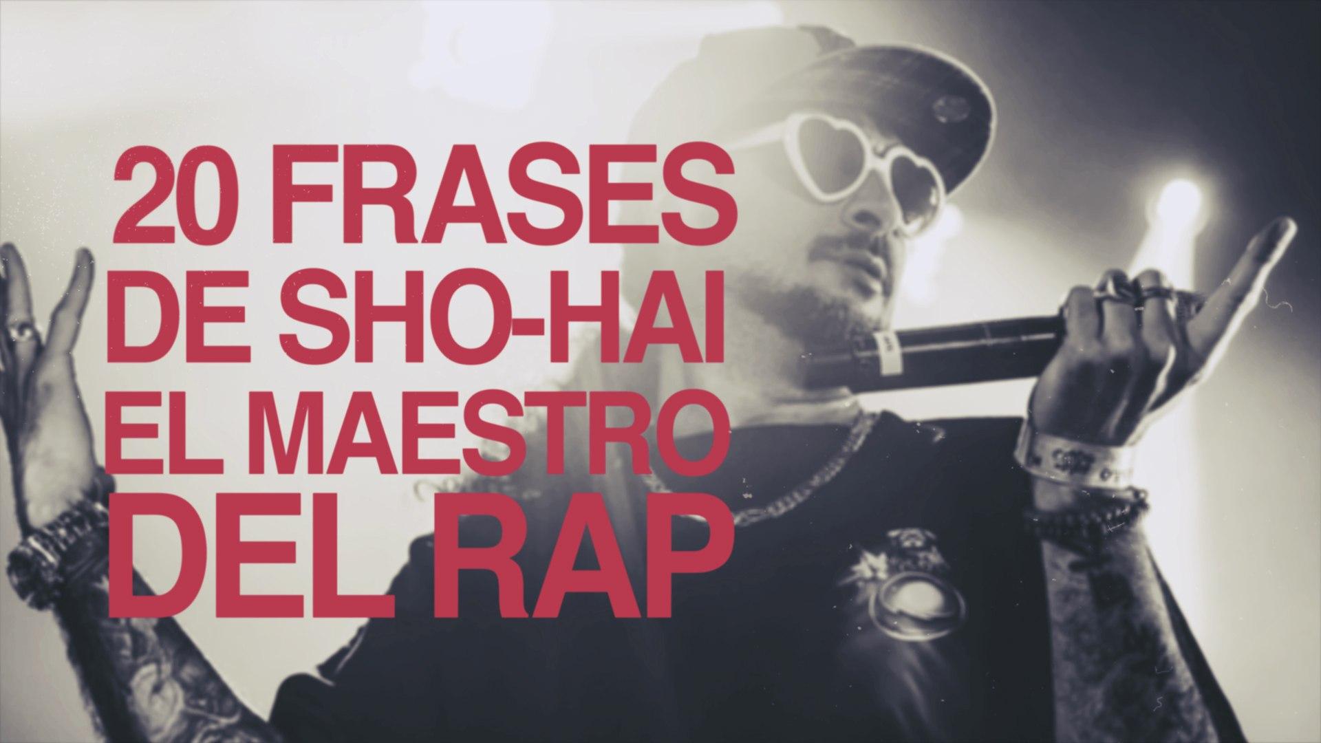 20 Frases De Sho Hai El Maestro Del Rap