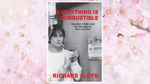 Download PDF Everything Is Combustible: Television, CBGB's and Five Decades of Rock and Roll: The Memoirs of an Alchemical Guitarist FREE