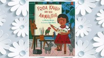 Download PDF Frida Kahlo and Her Animalitos FREE