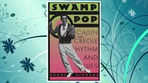 Download PDF Swamp Pop: Cajun and Creole Rhythm and Blues (American Made Music Series) FREE