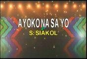 Siakol Ayoko Na Sayo Karaoke Version