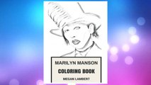 Download PDF Marilyn Manson Coloring Book: American Industrial Rock Artist and Satanic Church Priest Shock and Darkness Inspired Adult Coloring Book (Marilyn Manson Books) FREE