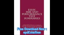 Essay. MBE and Performance Test Summaries LOOK INSIDE! Written by authors of published bar exam essays and performance t