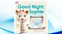 Download PDF Sophie la Girafe: Good Night, Sophie: A touch and feel book FREE