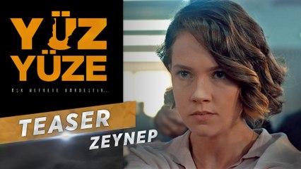 Yüz Yüze | Karakter Teaser -  Zeynep