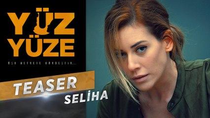 Yüz Yüze | Karakter Teaser - Seliha