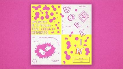 Worthy & option4 - Workin' feat. Leela D (Kisch Remix)