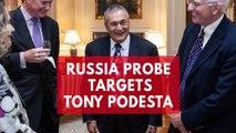 Robert Mueller's probe targets Tony Podesta, brother of Hillary Clinton campaign chairman, John Podesta