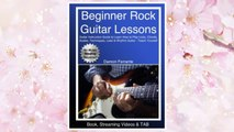 Download PDF Beginner Rock Guitar Lessons: Guitar Instruction Guide to Learn How to Play Licks, Chords, Scales, Techniques, Lead & Rhythm Guitar - Teach Yourself (Book, Streaming Videos & TAB) FREE