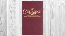 Download PDF Celebration Hymnal: Songs and Hymns for Worship FREE