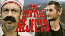 LE FOSSOYEUR DE FILMS #32 - The Devil's Rejects