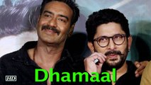 "Arshad, Ajay coming with their Next ""Dhamaal"""