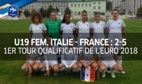 U19F, 1er Tour qualificatif Euro 2018 : Italie - France (2-5), le résumé I FFF 2017