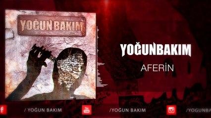 Yoğun Bakım - Aferin (Official Audio)
